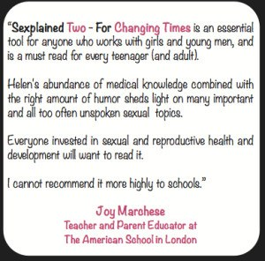 Comments and endorsement of Sexplained Two - For Changing Times by Joy Marchese - Teacher and Parent Educator at The American School, London
